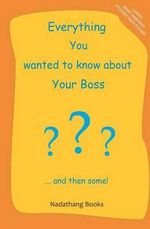 Everything You Wanted to Know about Your Boss - M Makarsky