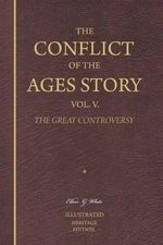 The Conflict of the Ages Story, Vol. V. - Ellen G White