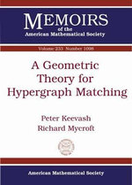 A Geometric Theory for Hypergraph Matching : Memoirs of the American Mathematical Society - Peter Keevash