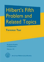 Hilbert's Fifth Problem and Related Topics - Terence Tao
