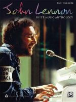 John Lennon -- Sheet Music Anthology : Piano/Vocal/Guitar - John Lennon