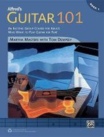 Alfred's Guitar 101, Bk 1 : An Exciting Group Course for Adults Who Want to Play Guitar for Fun!, Comb Bound Book - Martha Masters