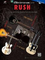 Ultimate Easy Guitar Play-Along -- Rush : Six Songs with Full Tab, Play-Along Tracks, and Lesson Videos (Easy Guitar Tab), Book & DVD - Rush
