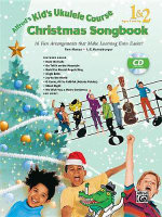 Alfred's Kid's Ukulele Course Christmas Songbook 1 & 2 : 15 Fun Arrangements That Make Learning Even Easier!, Book & CD - Ron Manus