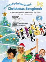 Alfred's Kid's Guitar Course Christmas Songbook 1 & 2 : 15 Fun Arrangements That Make Learning Even Easier!, Book & CD - Ron Manus