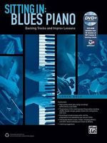 Sitting in -- Blues Piano : Backing Tracks and Improv Lessons, Book & DVD-ROM - Loren Gold