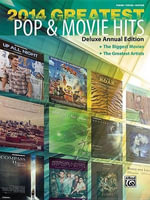 2014 Greatest Pop & Movie Hits : The Biggest Movies * the Greatest Artists (Piano/Vocal/Guitar) - Alfred Publishing