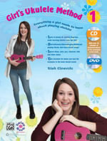 Girl's Ukulele Method, Bk 1 : Everything a Girl Needs to Know about Playing Ukulele!, Book, CD & DVD - Tish Ciravolo