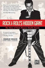 Rock & Roll's Hidden Giant : The Story of Rock Pioneer Charlie Gracie - Charlie Gracie