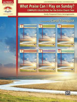 What Praise Can I Play on Sunday? Complete Collection -- For the Entire Church Year : Easily Prepared Piano Arrangements - Carol Tornquist