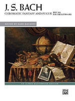 Chromatic Fantasy and Fugue, Bwv 903 : Alfred Masterwork Edition