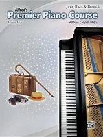 Premier Piano Course -- Jazz, Rags & Blues, Bk 6 : All New Original Music - Martha Mier