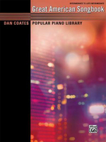 Dan Coates Popular Piano Library -- Great American Songbook : Dan Coates Popular Piano Library - Dan Coates