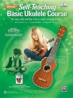 Alfred's Self-Teaching Basic Ukulele Method : The New, Easy, and Fun Way to Teach Yourself to Play, Book & CD - Ron Manus