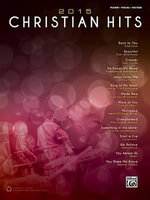 2015 Christian Hits : Piano/Vocal/Guitar - Alfred Publishing