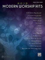 2015 Modern Worship Hits : Piano/Vocal/Guitar - Alfred Publishing