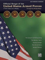 Official Songs of the United States Armed Forces : 5 Piano Solos and a Medley (Early Intermediate / Intermediate Piano) - Melody Bober