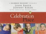 Celebration Place : A Celebrate Recovery(r) Resource - John Baker