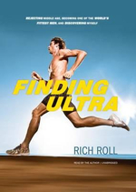 Finding Ultra : Rejecting Middle Age, Becoming One of the World's Fittest Men, and Discovering Myself - Rich Roll