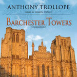 Barchester Towers : Chronicles of Barsetshire - Anthony Trollope, Ed