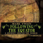 Following the Equator : A Journey Around the World - Mark Twain