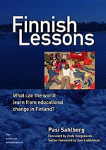 Finnish Lessons : What Can the World Learn from Educational Change in Finland? - Pasi Sahlberg