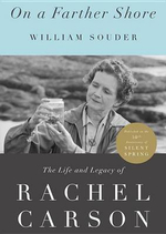 On a Farther Shore : The Life and Legacy of Rachel Carson - William Souder