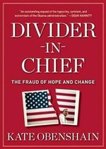 Divider-In-Chief : The Fraud of Hope and Change - Kate Obenshain