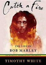 Catch a Fire : The Life of Bob Marley - Timothy White