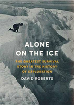 Alone on the Ice : The Greatest Survival Story in the History of Exploration - Matthew Brenher
