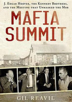 Mafia Summit : The Meeting That Unmasked the Mob - Gil Reavill