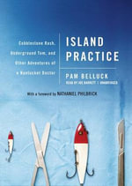 Island Practice : Cobblestone Rash, Underground Tom, and Other Adventures of a Nantucket Doctor - Pam Belluck