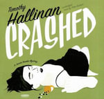 Crashed : A Junior Bender Mystery - Timothy Hallinan