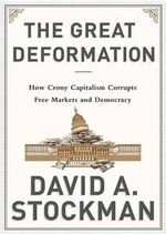 The Great Deformation : The Corruption of Capitalism in America - David A Stockman