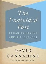 The Undivided Past : Humanity Beyond Our Differences - Professor David Cannadine