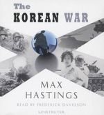 The Korean War - Sir Max Hastings