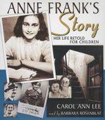 Anne Frank's Story : Her Life Retold for Children - Carol Ann Lee