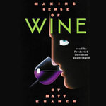 Making Sense of Wine - Matt Kramer