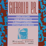 Guerrilla P.R. : How You Can Wage an Effective Publicity Campaign...Without Going Broke - Michael Levine