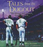 Tales from the Dugout : The Greatest True Baseball Stories Ever Told - Mike Shannon