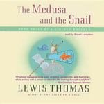 The Medusa and the Snail : More Notes of a Biology Watcher - Lewis Thomas