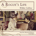 A Rogue's Life - Au Wilkie Collins