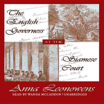 The English Governess at the Siamese Court : Recollections of Six Years in the Royal Palace at Bangkok - Anna Harriette Leonowens