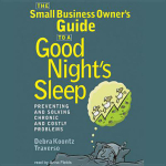 The Small Business Owner's Guide to a Good Night's Sleep : Preventing and Solving Chronic and Costly Problems - Debra Koontz Traverso