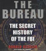 The Bureau : The Secret History of the FBI - Ronald Kessler