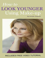 How to Look Younger Using Make-up - Miss Jennifer Stepanik