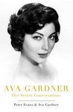 Ava Gardner : The Secret Conversations - Peter Evans