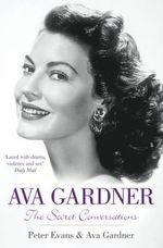 Ava Gardner : The Secret Conversations - Ava Gardner