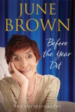 Before the Year Dot - June Brown