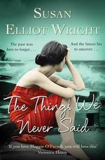 The Things We Never Said - Susan Elliot-Wright
